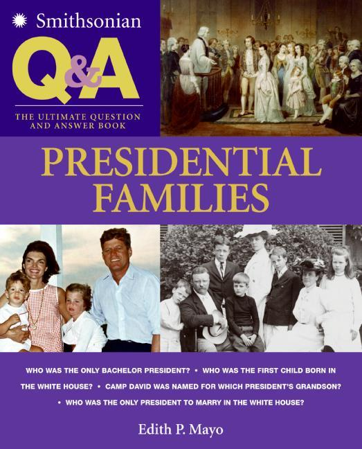 Presidential Families: The Ultimate Question and Answer Book als Taschenbuch