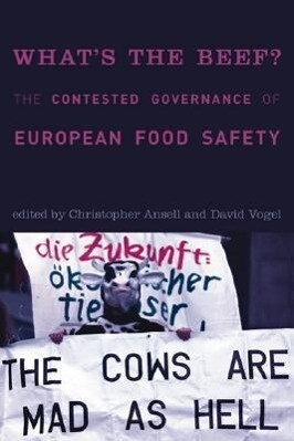 What's the Beef?: The Contested Governance of European Food Safety als Buch