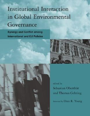 Institutional Interaction in Global Environmental Governance: Synergy and Conflict Among International and Eu Policies als Buch
