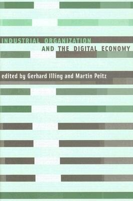 Industrial Organization and the Digital Economy als Buch