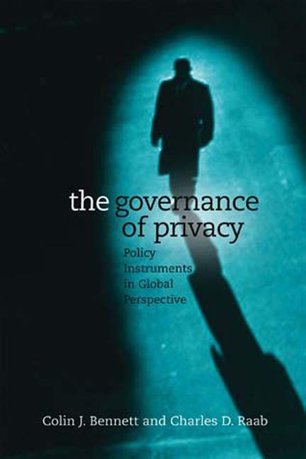 The Governance of Privacy: Policy Instruments in Global Perspective als Buch