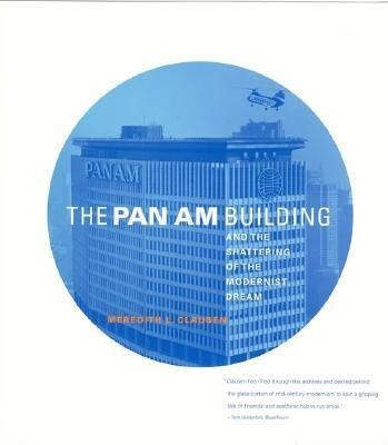 The Pan Am Building and the Shattering of the Modernist Dream als Taschenbuch