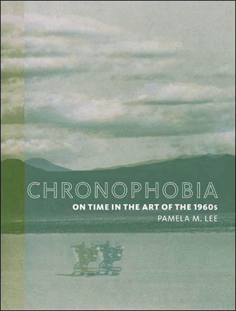 Chronophobia: On Time in the Art of the 1960s als Taschenbuch