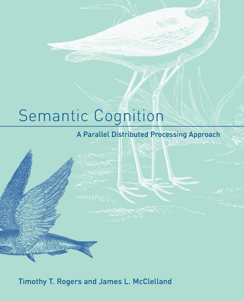 Semantic Cognition: A Parallel Distributed Processing Approach als Buch