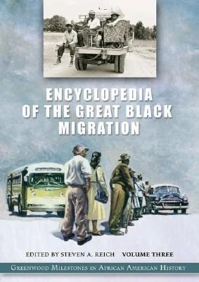 Encyclopedia of the Great Black Migration [3 Volumes]: Greenwood Milestones in African American History als Buch