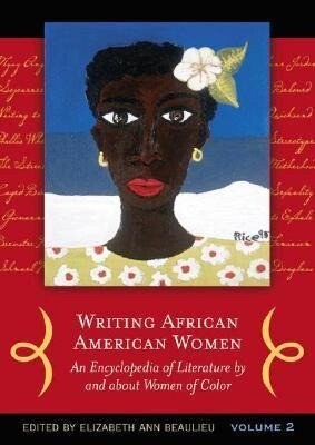 Writing African American Women [2 Volumes]: An Encyclopedia of Literature by and about Women of Color als Buch