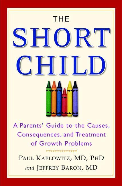 The Short Child: A Parents' Guide to the Causes, Consequences, and Treatment of Growth Problems als Taschenbuch
