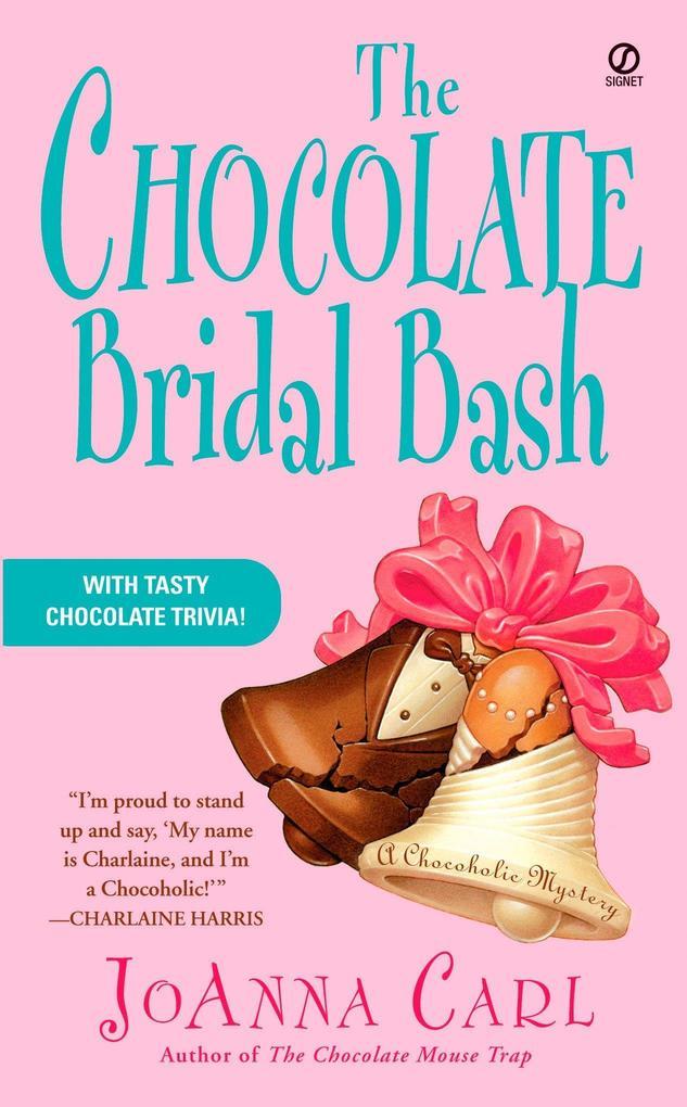 The Chocolate Bridal Bash als Taschenbuch