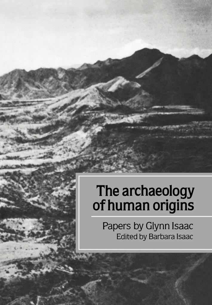 The Archaeology of Human Origins: Papers by Glynn Isaac als Buch