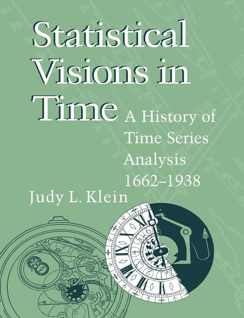 Statistical Visions in Time: A History of Time Series Analysis, 1662 1938 als Taschenbuch