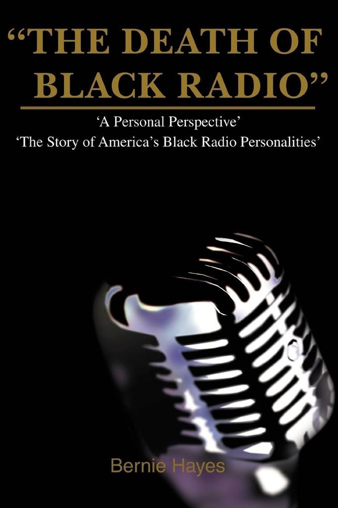 The Death of Black Radio: The Story of America's Black Radio Personalities als Buch