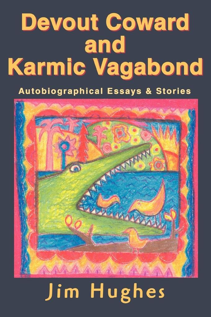 Devout Coward and Karmic Vagabond: Autobiographical Essays & Stories als Taschenbuch