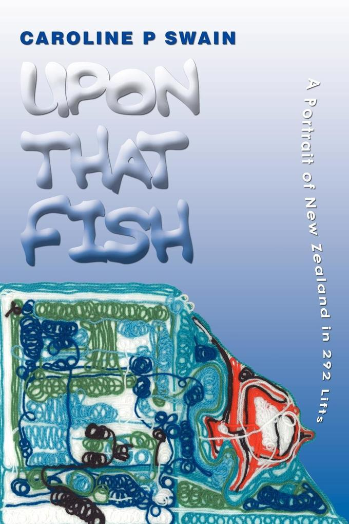 Upon That Fish: A Portrait of New Zealand in 292 Lifts als Taschenbuch