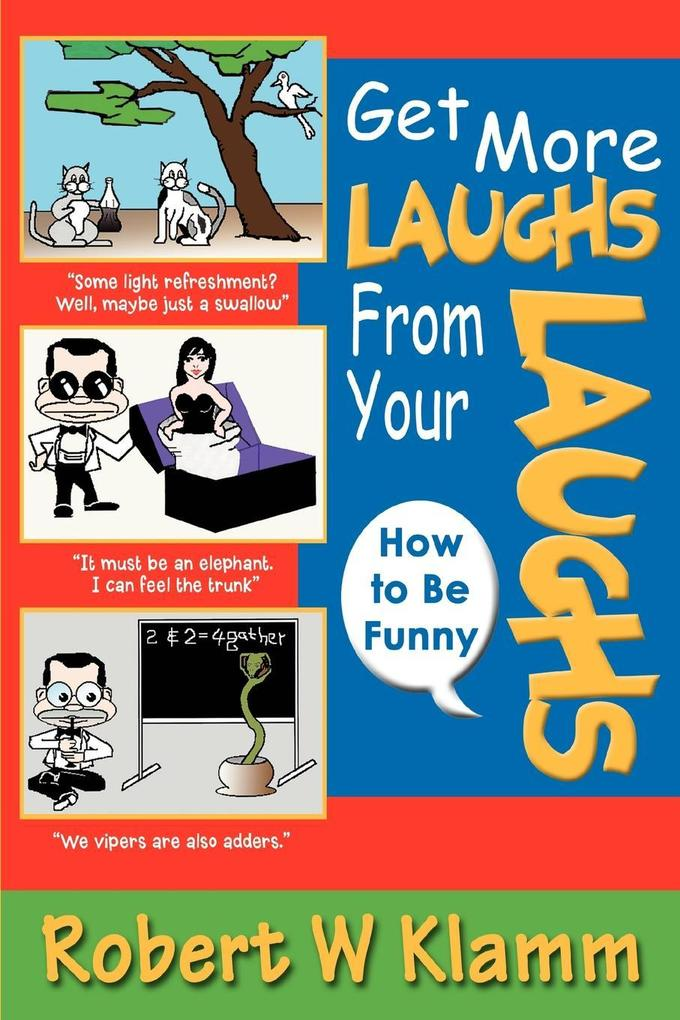 Get More Laughs from Your Laughs: How to Be Funny als Taschenbuch