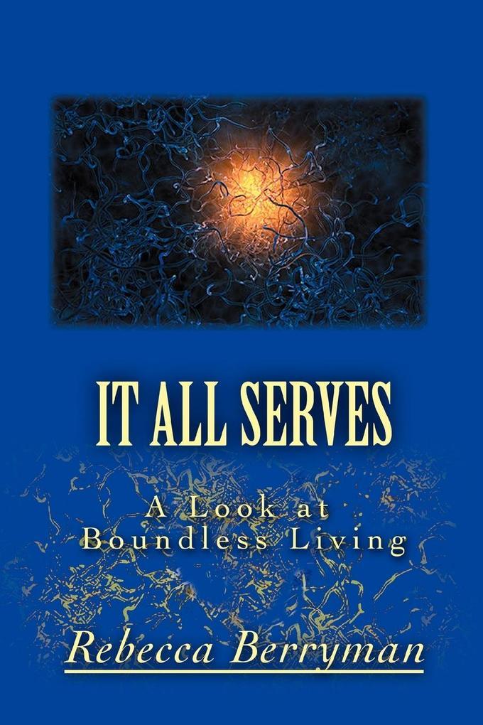 It All Serves: A Look at Boundless Living als Taschenbuch