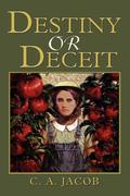 Destiny or Deceit