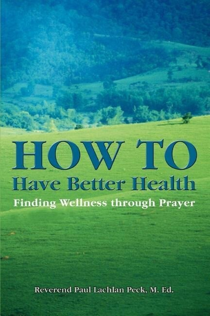 How to Have Better Health: Finding Wellness Through Prayer als Taschenbuch