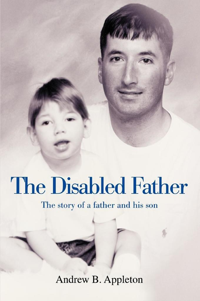 The Disabled Father: The Story of a Father and His Son als Taschenbuch