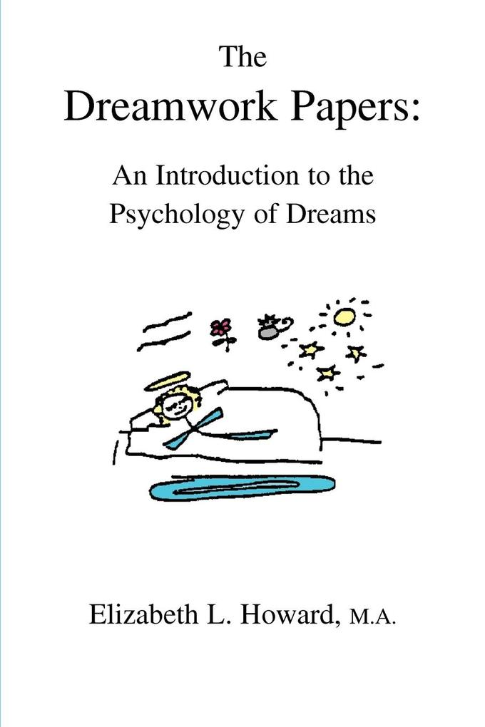 The Dreamwork Papers: An Introduction to the Psychology of Dreams als Taschenbuch