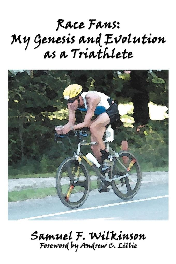 Race Fans: My Genesis and Evolution as a Triathlete als Taschenbuch