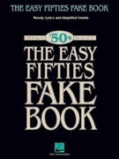 The Easy Fifties Fake Book: Melody, Lyrics and Simplified Chords