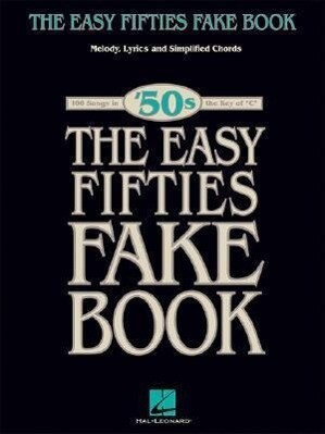 The Easy Fifties Fake Book: Melody, Lyrics and Simplified Chords als Taschenbuch