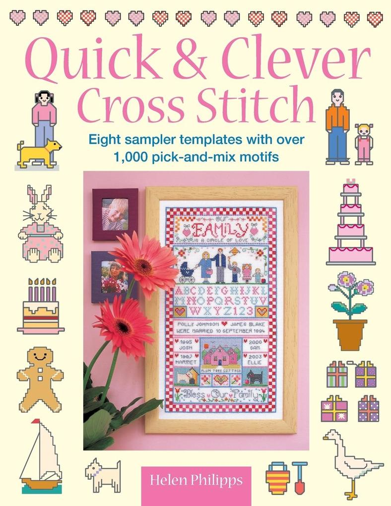 Quick & Clever Cross Stitch: 8 Sampler Templates with Over 1,000 Pick-And-Mix Motifs als Taschenbuch