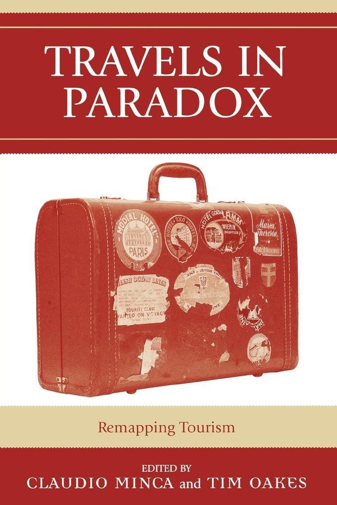 Travels in Paradox: Remapping Tourism als Taschenbuch
