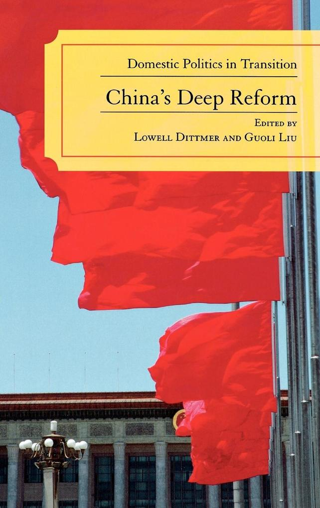 China's Deep Reform: Domestic Politics in Transition als Buch