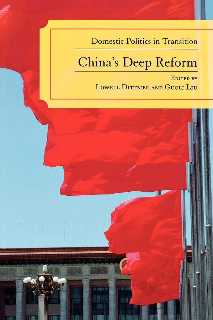 China's Deep Reform: Domestic Politics in Transition als Taschenbuch