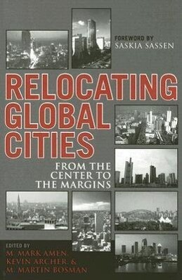 Relocating Global Cities: From the Center to the Margins als Taschenbuch