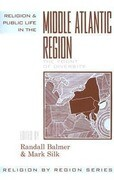 Religion and Public Life in the Middle Atlantic Region: Fount of Diversity
