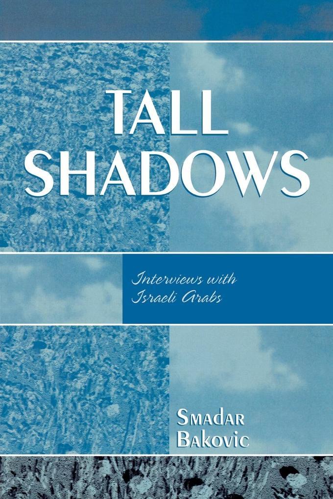 Tall Shadows: Interviews with Israeli Arabs als Taschenbuch