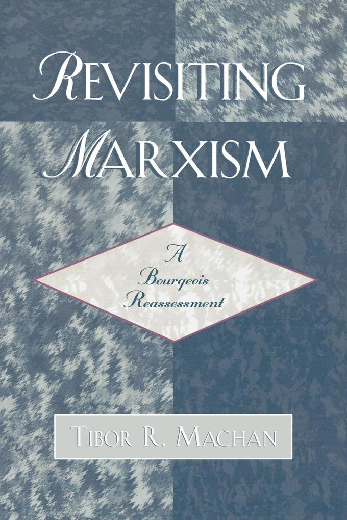 Revisiting Marxism: A Bourgeois Reassessment als Taschenbuch
