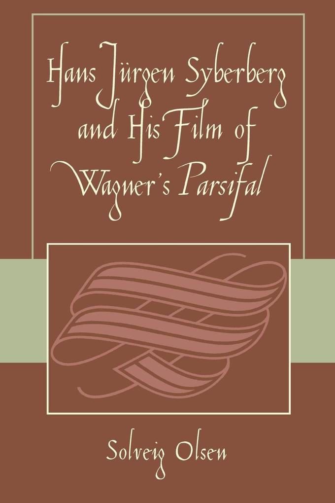 Hans Jyrgen Syberberg and His Film of Wagner's Parsifal als Taschenbuch
