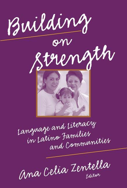 Building on Strength: Language and Literacy in Latino Families and Communities als Taschenbuch