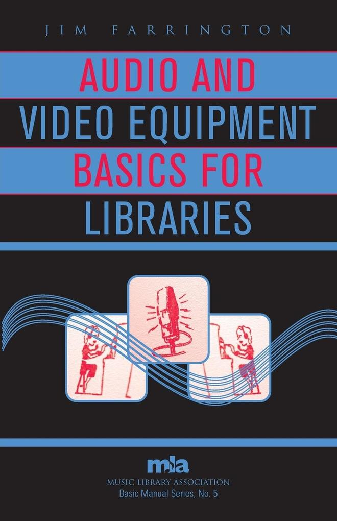 Audio and Video Equipment Basics for Libraries als Taschenbuch