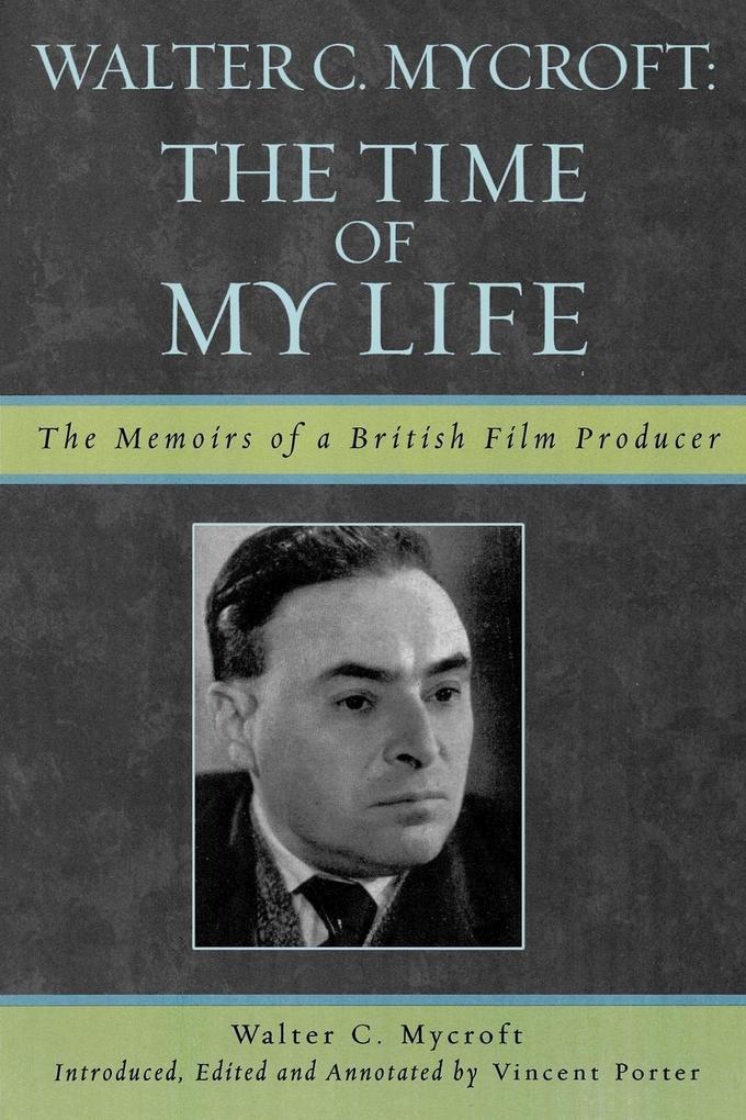 Walter C. Mycroft: The Time of My Life als Taschenbuch