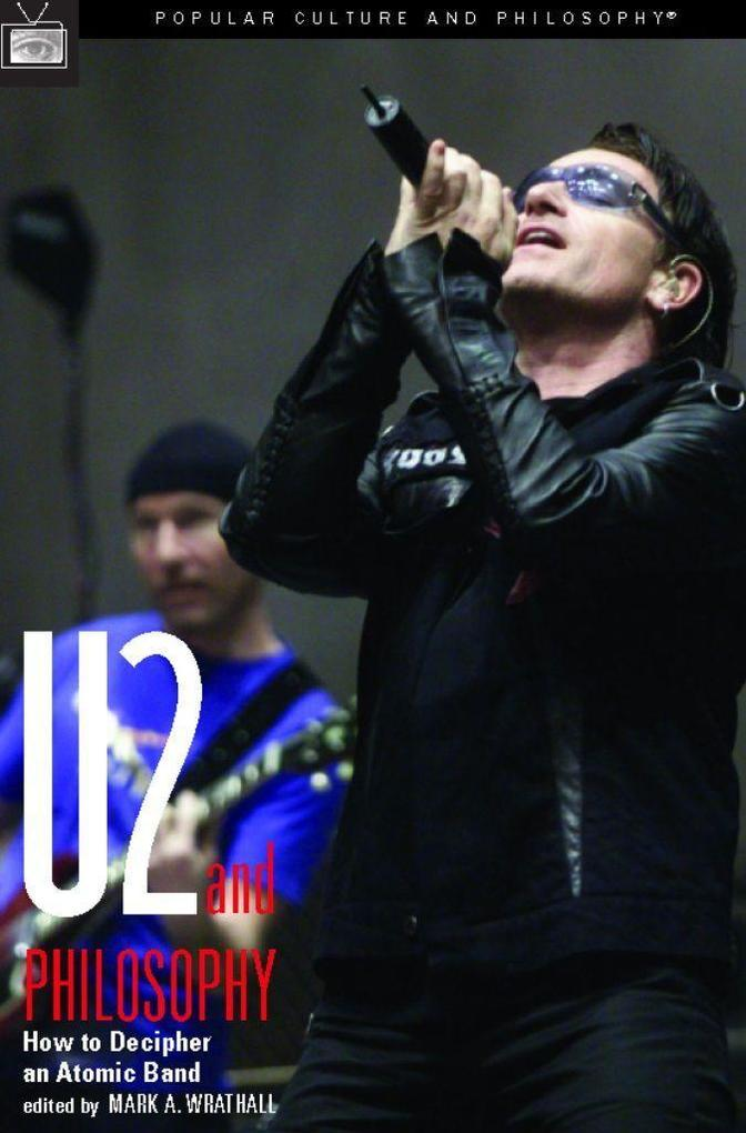 U2 and Philosophy: How to Decipher an Atomic Band als Buch