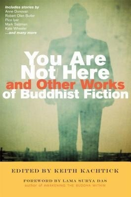 You Are Not Here and Other Works of Buddhist Fiction als Taschenbuch
