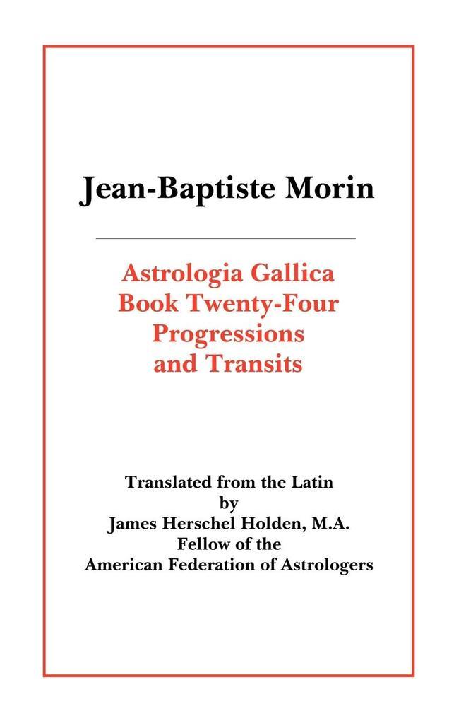 Astrologia Gallica Book 24: Progressions and Transits als Taschenbuch