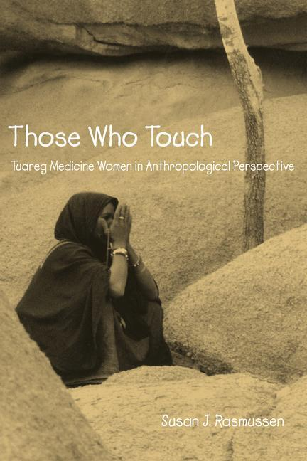 Those Who Touch: Tuareg Medicine Women in Anthropological Perspective als Taschenbuch