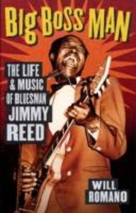 Big Boss Man: The Life and Music of Bluesman Jimmy Reed als Taschenbuch
