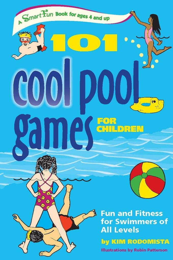 101 Cool Pool Games for Children: Fun and Fitness for Swimmers of All Levels als Taschenbuch