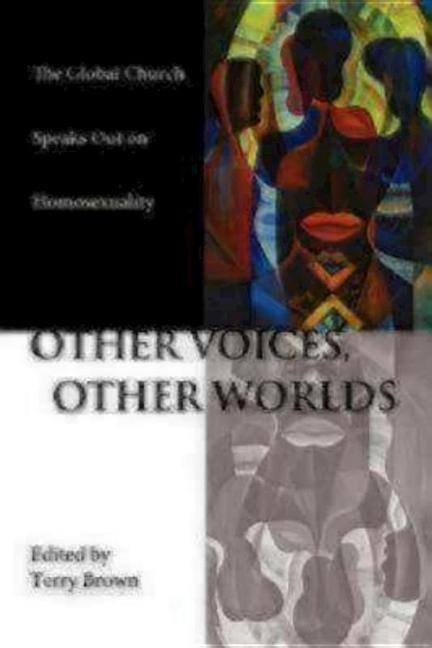 Other Voices, Other Worlds: The Global Church Speaks Out on Homosexuality als Taschenbuch