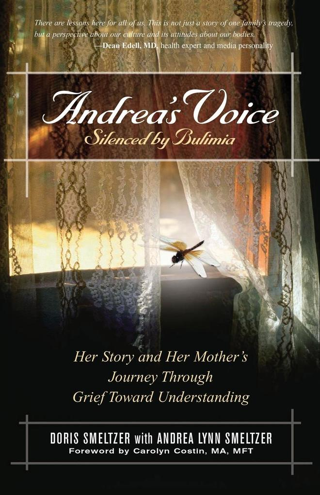 Andrea's Voice: Silenced by Bulimia: Her Story and Her Mother's Journey Through Grief Toward Understanding als Taschenbuch