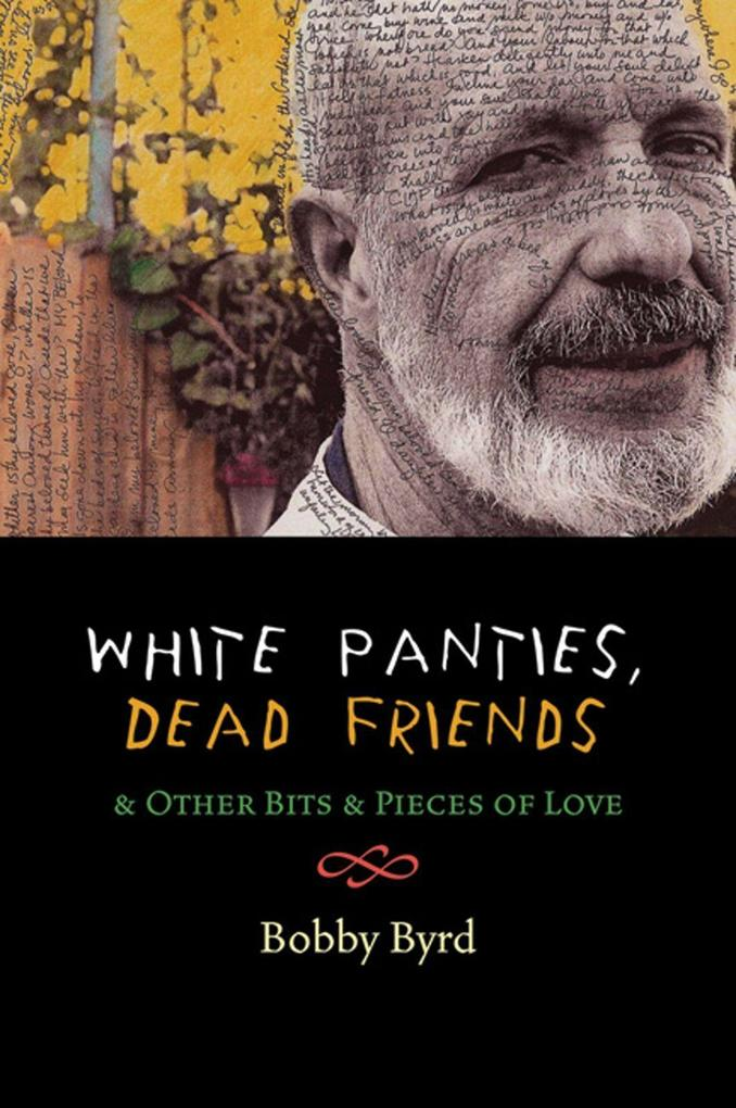White Panties, Dead Friends & Other Bits & Pieces of Love als Taschenbuch