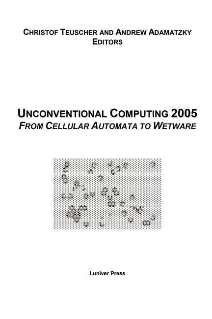 Proceedings of the 2005 Workshop on Unconventional Computing: From Cellular Automata to Wetware als Taschenbuch
