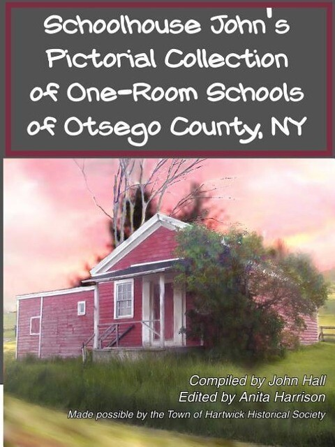 Schoolhouse John's Pictorial Collection of One-Room Schools of Otsego County, NY als Taschenbuch