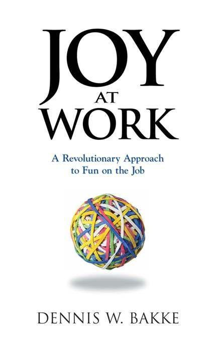 Joy at Work: A Revolutionary Approach to Fun on the Job als Taschenbuch